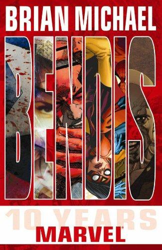Brian Michael Bendis : 10 Years at Marvel: Bendis, Brian Michael