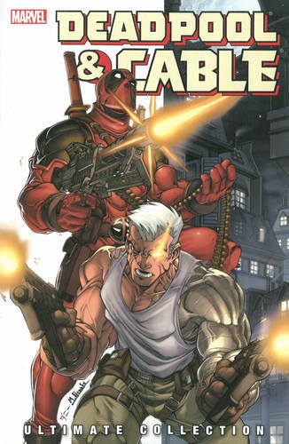 9780785143130: Deadpool & Cable Ultimate Collection Book 1 TPB (Graphic Novel Pb)