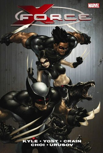 X-Force, Vol. 1: Craig Kyle, Christopher Yost, Sonia Oback