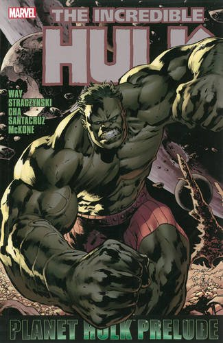 9780785143772: Hulk: Planet Hulk Prelude (Incredible Hulk)