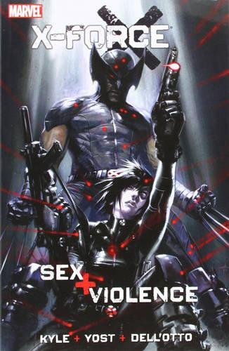 X-Force: Sex and Violence (078514434X) by Christopher Yost; Craig Kyle