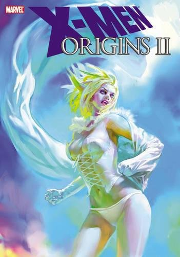 X-Men Origins II (X-Men (Marvel Paperback)) (0785146709) by Stuart Moore; Roberto Aguirre-Sacasa; Valerie D'Orazio; Adam Freeman