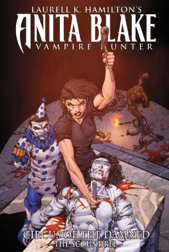 9780785146926: ANITA BLAKE VH CIRCUS DAMNED SCOUNDREL PREM HC BOOK 03 HC (Laurell K. Hamilton's Anita Blake Vampire Hunter Circus of the Damned)