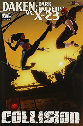 9780785147077: Daken/X-23: Collision (Daken: Dark Wolverine)