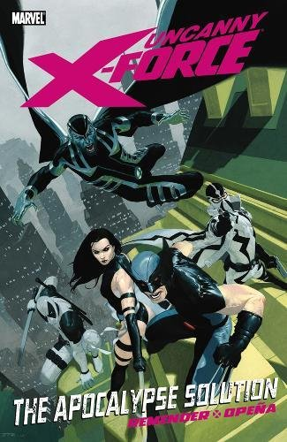 Uncanny X-Force Vol. 1 : The Apocalypse Solution