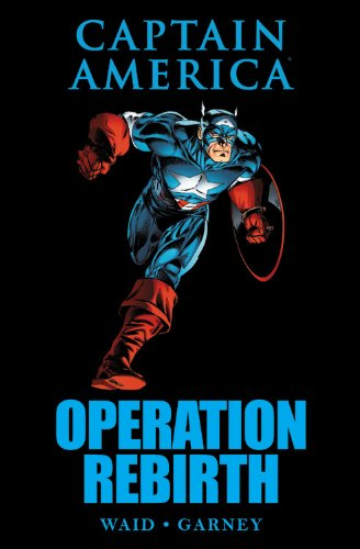 Captain America: Operation Rebirth (Marvel Premiere Editions): Waid, Mark