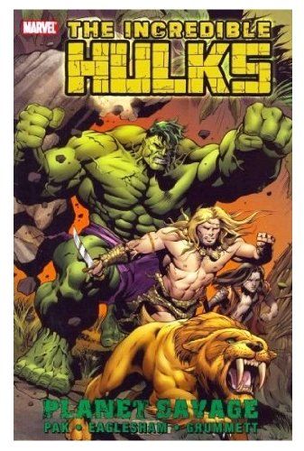 Incredible Hulks: Planet Savage (Hulk (Paperback Marvel))