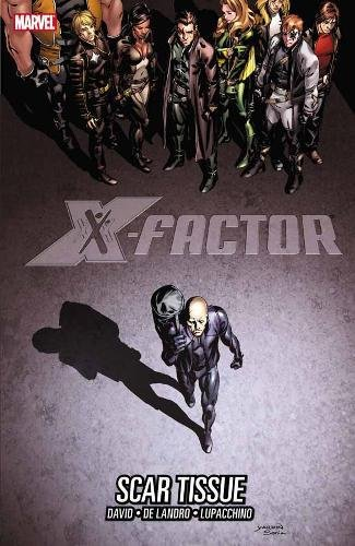 X-Factor Volume 12: Scar Tissue (X-Factor (Graphic Novels))