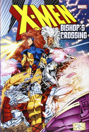 X-Men: Bishop's Crossing (0785153497) by Portacio, Whilce; Lee, Jim; Byrne, John; Lobdell, Scott; Nicieza, Fabian