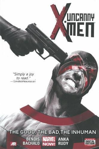 9780785154310: Uncanny X-Men Volume 3: The Good, The Bad, the Inhuman (Marvel Now)