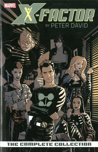 X-Factor: The Complete Collection, Volume 1 (Paperback): Peter David & Pablo Raimondi