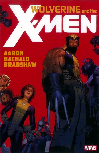 9780785156802: Wolverine and the X-Men, Volume 1