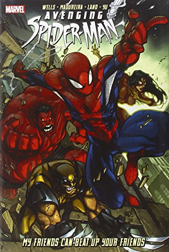 Avenging Spider-Man Vol. 1 : My Friends Can Beat Up Your Friends