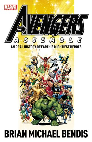9780785158011: Avengers Assemble: An Oral History of Earth's Mightiest Heroes