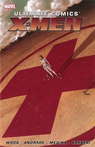Ultimate Comics X-Men by Brian Wood - Volume 1