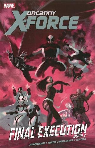 Uncanny X-Force Vol. 7 : Final Execution Book 2