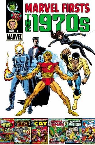 Marvel Firsts : The 1970s Vol. 1: Friedrich, Gary; Kirby,