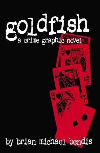 Goldfish: Bendis, Brian Michael; Bushman, Kim L.