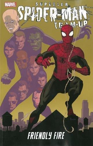 9780785166511: Superior Spider-Man Team-Up: Friendly Fire (Spider-Man (Graphic Novels))