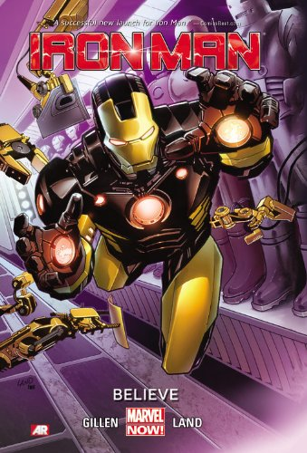 9780785166658: Iron Man Volume 1: Believe (Marvel Now)