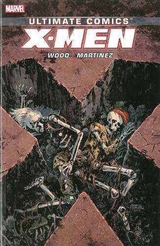 9780785167211: Ultimate Comics X-Men by Brian Wood Volume 3