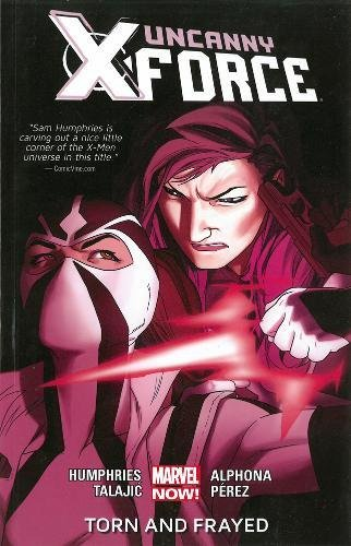 9780785167402: Uncanny X-force Volume 2: Torn And Frayed (marvel Now)