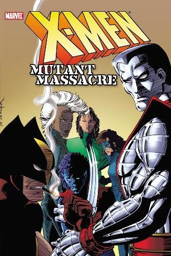 X-Men: Mutant Massacre (0785167412) by Claremont, Chris; Simonson, Louise; Simonson, Walter; Nocenti, Ann