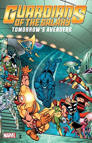 Guardians of the Galaxy: Tomorrow's Avengers -: Roger Stern and