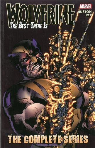 9780785167662: Wolverine: The Best There Is: The Complete Series (X-Men)