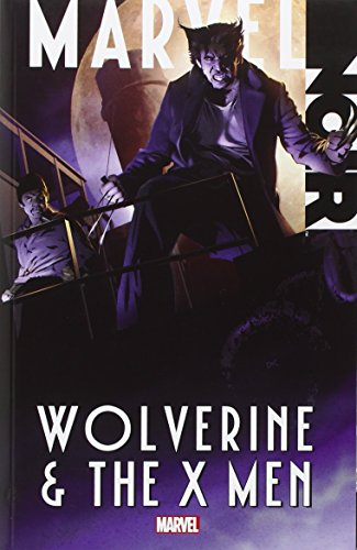 Marvel Noir: Wolverine & the X-Men: Van Lente, Fred; Moore, Stuart