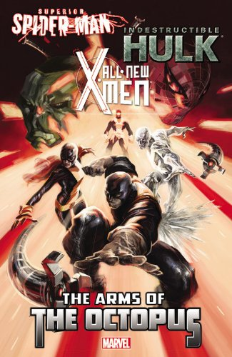 9780785184386: All-New X-Men/Indestructible Hulk/Superior Spider-Man: The Arms of the Octopus (Marvel Now)