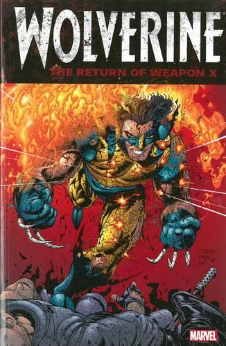 9780785185239: Wolverine: The Return of Weapon X