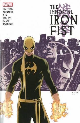 Immortal Iron Fist: The Complete Collection Volume 1: Ed Brubaker; Matt Fraction