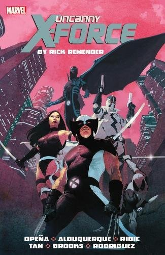 Uncanny X-Force by Rick Remender: The Complete Collection Volume 1: Rick Remender