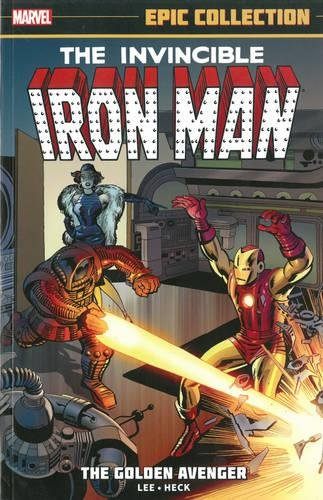 9780785188636: Iron Man Epic Collection: The Golden Avenger (Epic Collection: the Invincible Iron Man)