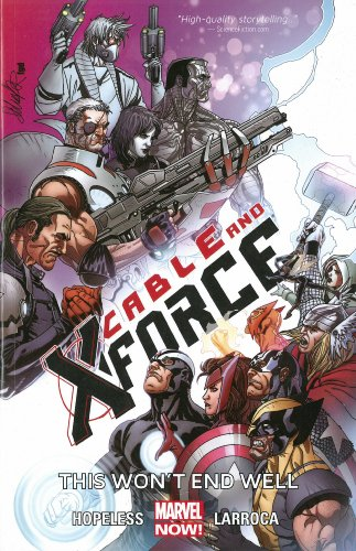 9780785188827: This Won't End Well (Cable and X-Force)