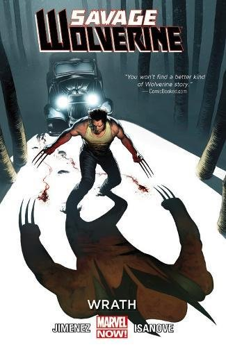 9780785189640: Savage Wolverine Volume 3: Wrath (Marvel Now)