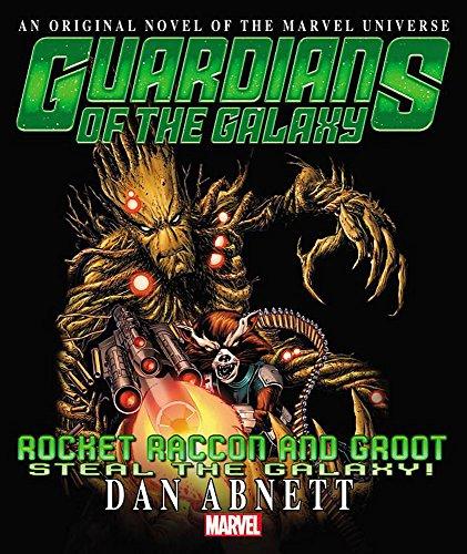 9780785189770: Rocket Raccoon & Groot: Steal the Galaxy! Prose Novel (Guardians of the Galaxy: Rocket Raccoon and Groot)