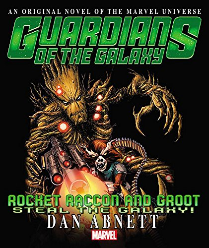 Rocket Racoon & Groot Prose Novel Format: Hardback