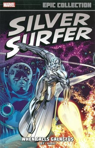 Silver Surfer Epic Collection: When Calls Galactus: Lee, Stan