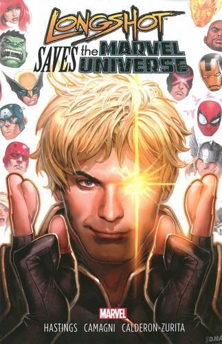 9780785190127: Longshot Saves the Marvel Universe