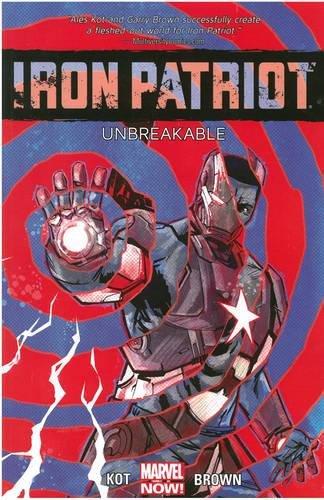 9780785190288: Iron Patriot: Unbreakable
