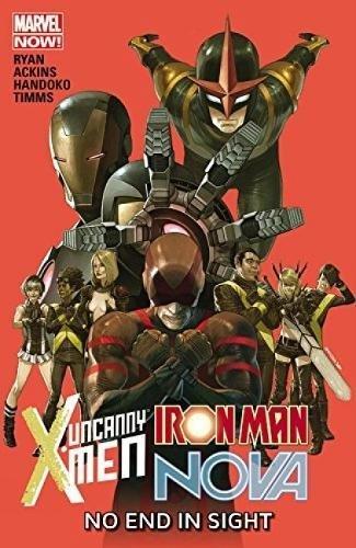 9780785191056: Uncanny X-Men/Iron Man/Nova: No End in Sight