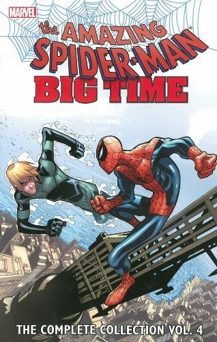 9780785192169: SPIDER-MAN BIG TIME 04 COMPLETE COLLECTION (Spider-Man: Big Time - the Complete Collection)