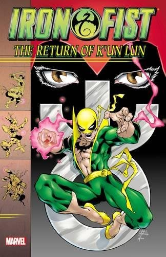 9780785192183: Iron Fist: The Return of K'un Lun