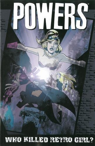 9780785192749: Powers 1: Who Killed Retro Girl?