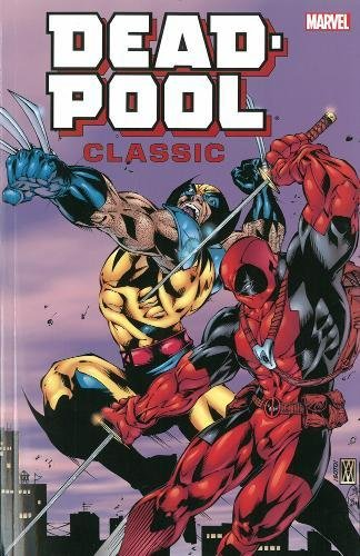 Deadpool Classic Companion: Nicieza, Fabian; Herdling, Glenn; Wright, Gregory; Brevoort, Tom; ...
