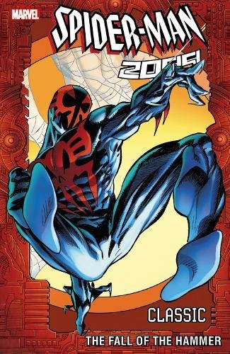 9780785193029: Spider-Man 2099 Classic, Volume 3: The Fall of the Hammer