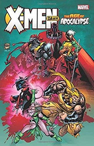 X-Men: Age of Apocalypse: Dawn: Mackie, Howard, Lobdell, Scott, Macchio, Ralph, Moore, John Francis