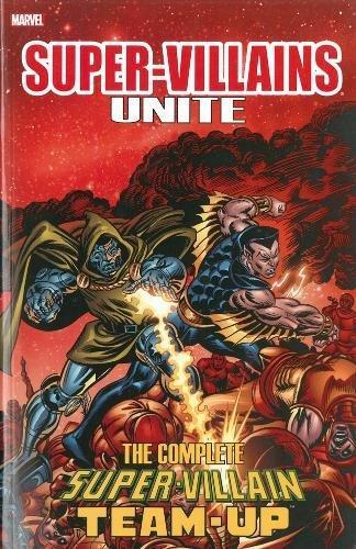 Super-Villains Unite: The Complete Super-Villain Team-Up: Roy Thomas